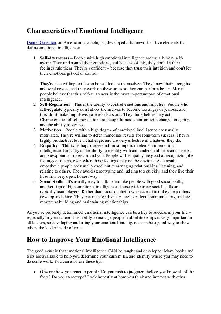 Characteristics of Emotional IntelligenceDaniel Goleman, an American psychologist, developed a framework of five elements ...