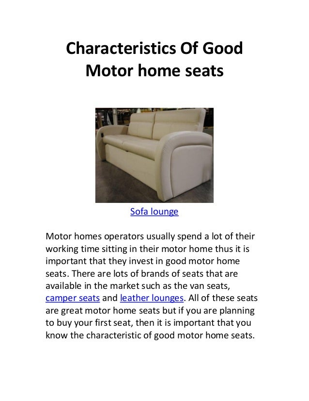 Characteristics Of Good       Motor home seats                     Sofa loungeMotor homes operators usually spend a lot of...
