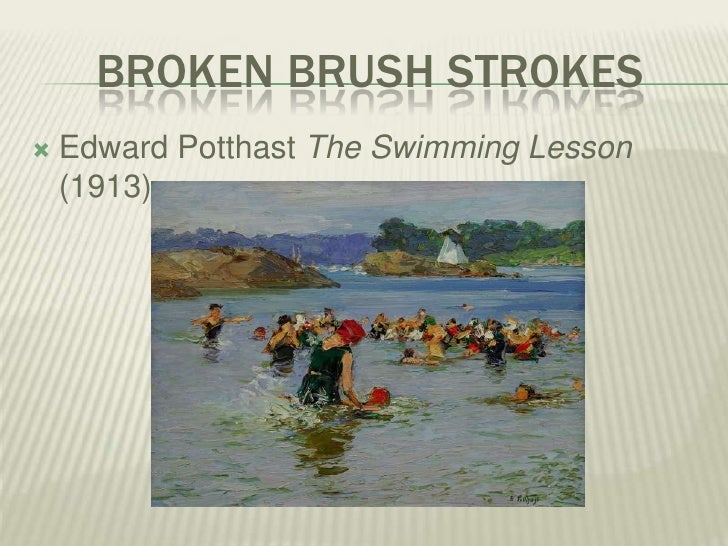 Broken Brush Strokes<br />Edward PotthastThe Swimming Lesson (1913)<br />