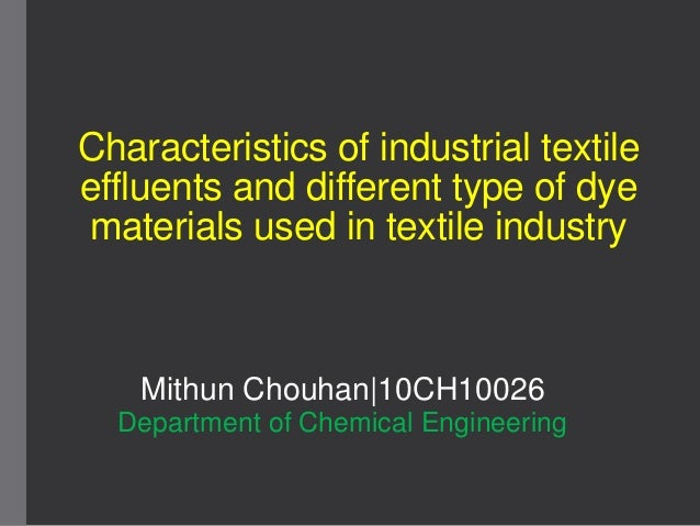 the characteristics of textile waste effluents Characteristics of waste-water  pollution characteristics of cotton textile  standards for discharge of sewage and industrial effluents.