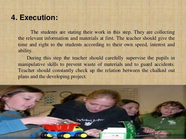 4. Execution: The students are stating their work in this step. They are collecting the relevant information and materials...