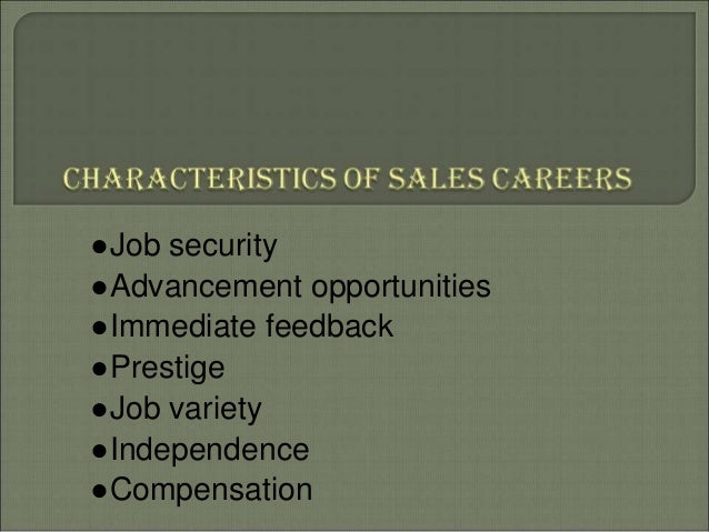 ○Job Security ○Advancement Opportunities ○Immediate Feedback ○Prestige ○Job  Variety ○Independence ○Sales ...