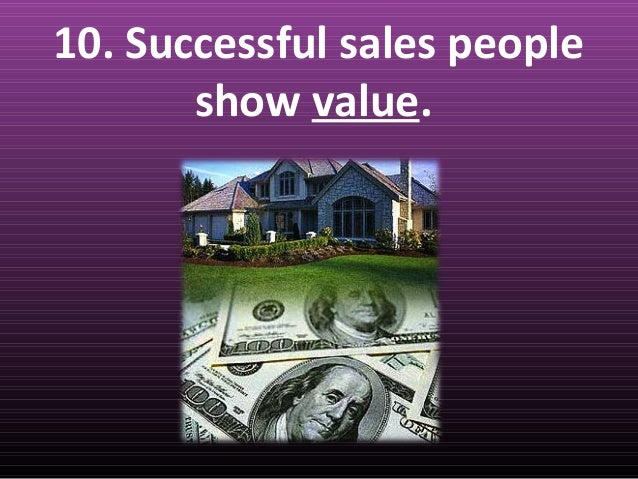 the characteristics that are important for a salesperson to be successful Either way, it's important to be able to remember differentiators, features, specs, etc about the product being sold, and to be able to explain all of this naturally at.
