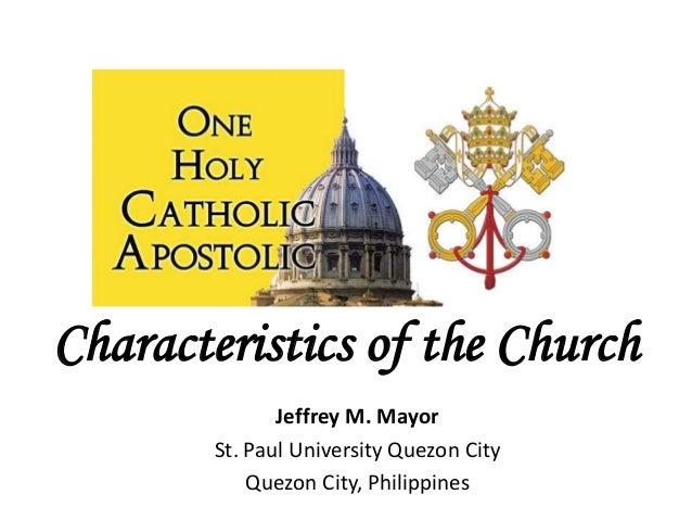 Characteristics of the Church              Jeffrey M. Mayor       St. Paul University Quezon City           Quezon City, P...