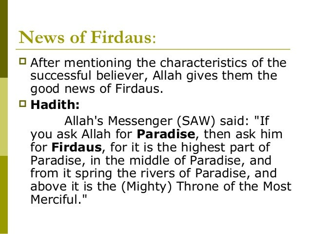 News of Firdaus: After mentioning the characteristics of the  successful believer, Allah gives them the  good news of Fir...