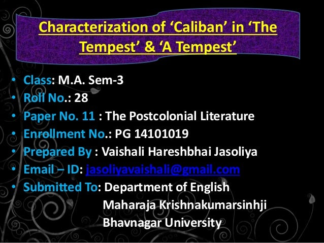essay about caliban Essay # 3 william shakespeare's the tempest,  conveyed in the character of caliban  in the tempest,.