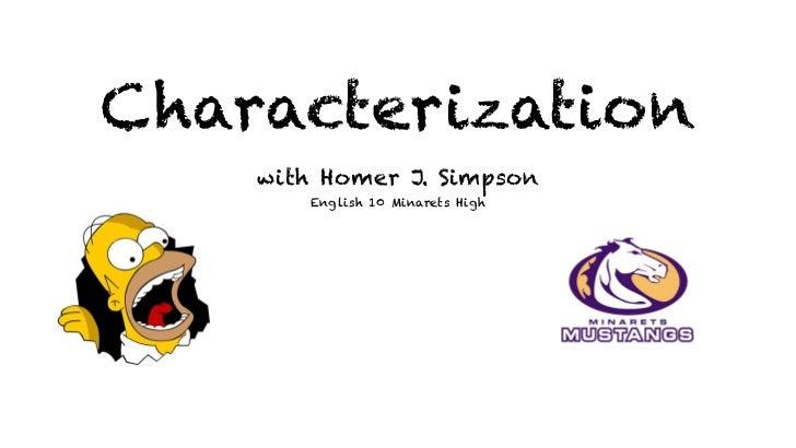 Characterization    with Homer J. Simpson       English 10 Minarets High