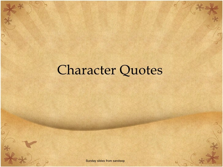 Character Quotes   Sunday slides from sandeep