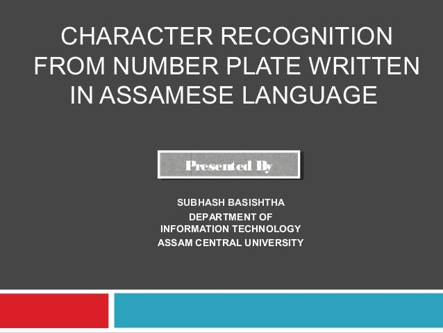 Character recognition from number plate written in assamese language