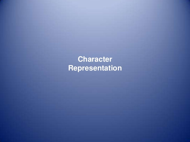 Character <br />Representation<br />