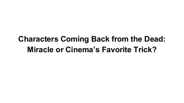Characters Coming Back from the Dead: Miracle or Cinema's Favorite Trick?