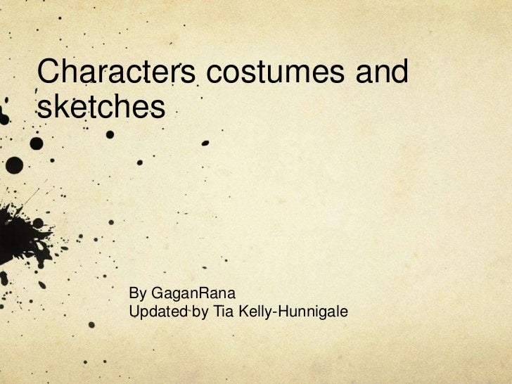 Characters costumes and sketches<br />By GaganRana<br />Updated by Tia Kelly-Hunnigale<br />
