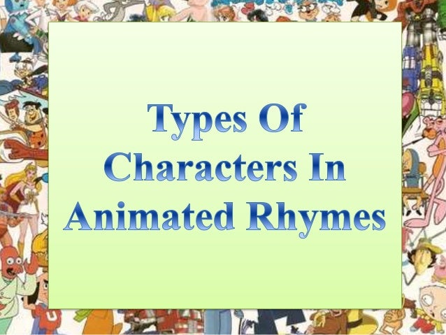 Rhymes • Rhymes are the beginning education materials all the folks come across during their education phase of the life. ...