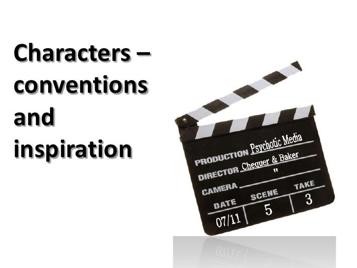 Characters – conventions and inspiration<br />