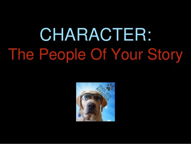 CHARACTER: The People Of Your Story