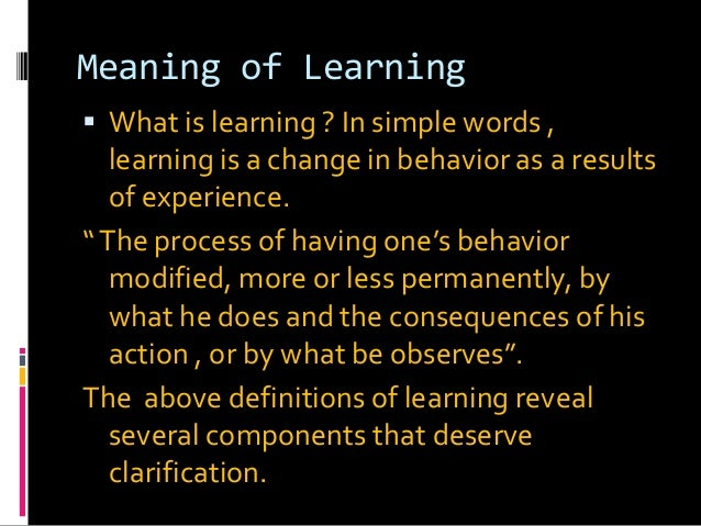 learning permanent change behaviour caused experience lear Change contains elements of both behaviorist and cognitive learning disconfirmation may be caused by external pressures or new behavior change is.