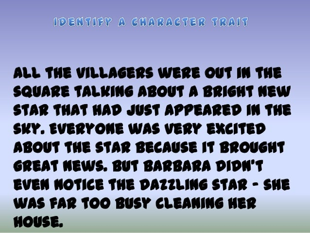 All the villagers were out in the square talking about a bright new star that had just appeared in the sky. Everyone was v...