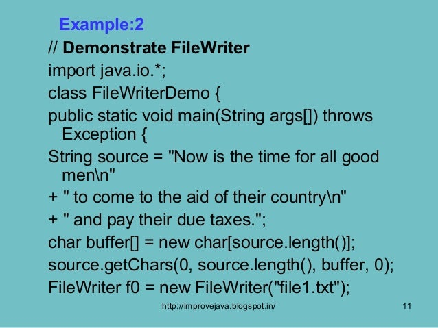 Example:2// Demonstrate FileWriterimport java.io.*;class FileWriterDemo {public static void main(String args[]) throws   E...