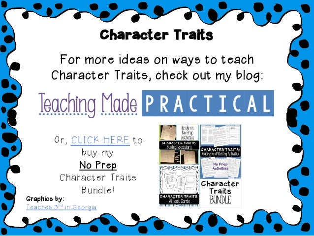 Character Traits For more ideas on ways to teach Character Traits, check out my blog: Or, CLICK HERE to buy my No Prep Cha...