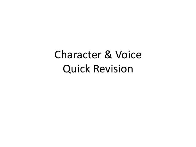 Character & Voice Quick Revision