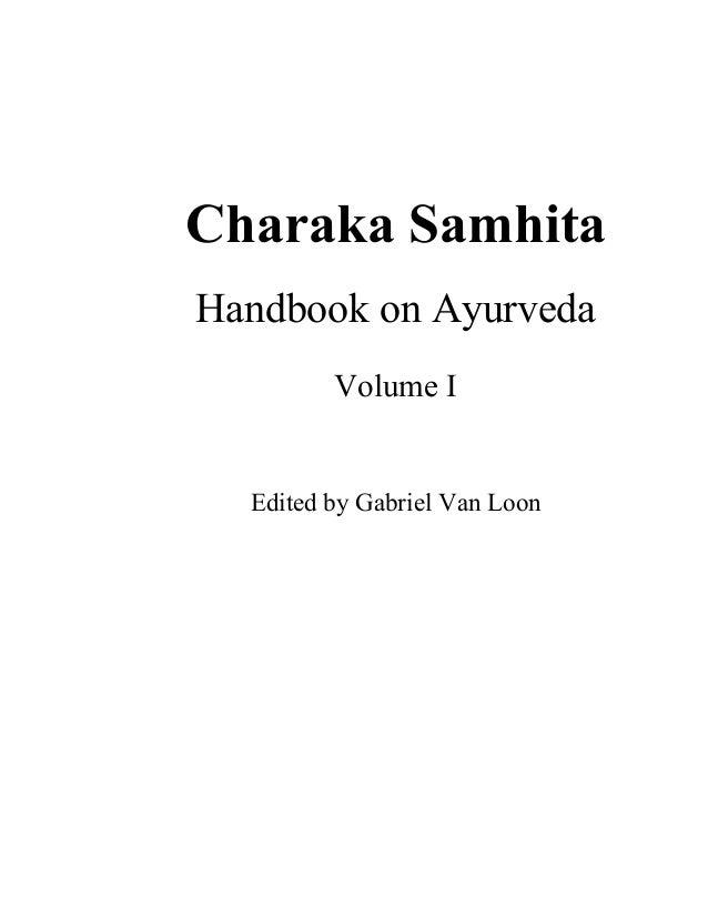 Charaka Samhita Handbook on Ayurveda Volume I Edited by Gabriel Van Loon