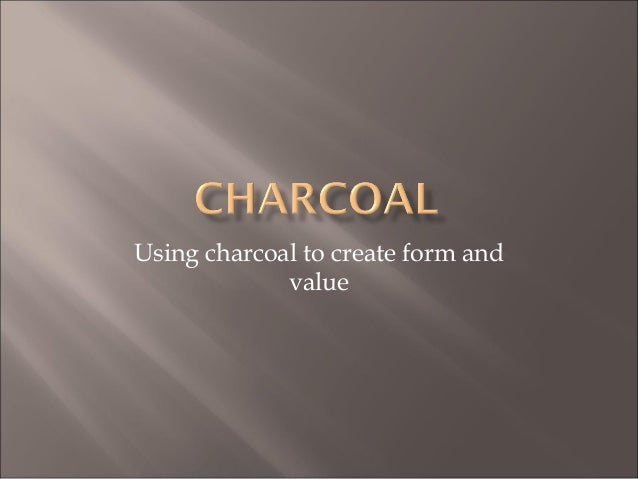 Using charcoal to create form and value