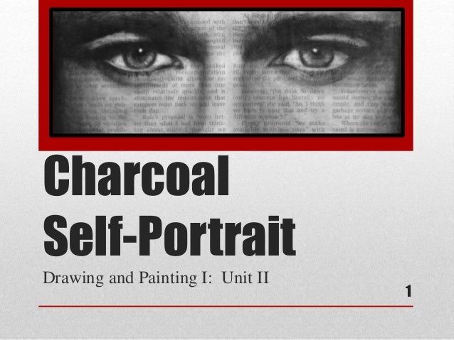 Charcoal Self-Portrait Drawing and Painting I: Unit II 1