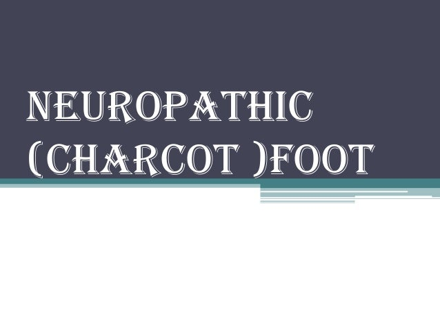 NEUROPATHIC (CHARCOT )FOOT