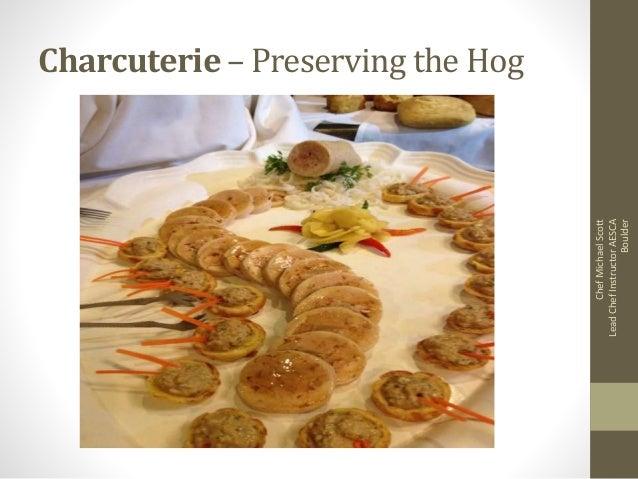 Charcuterie – Preserving the Hog ChefMichaelScott LeadChefInstructorAESCA Boulder