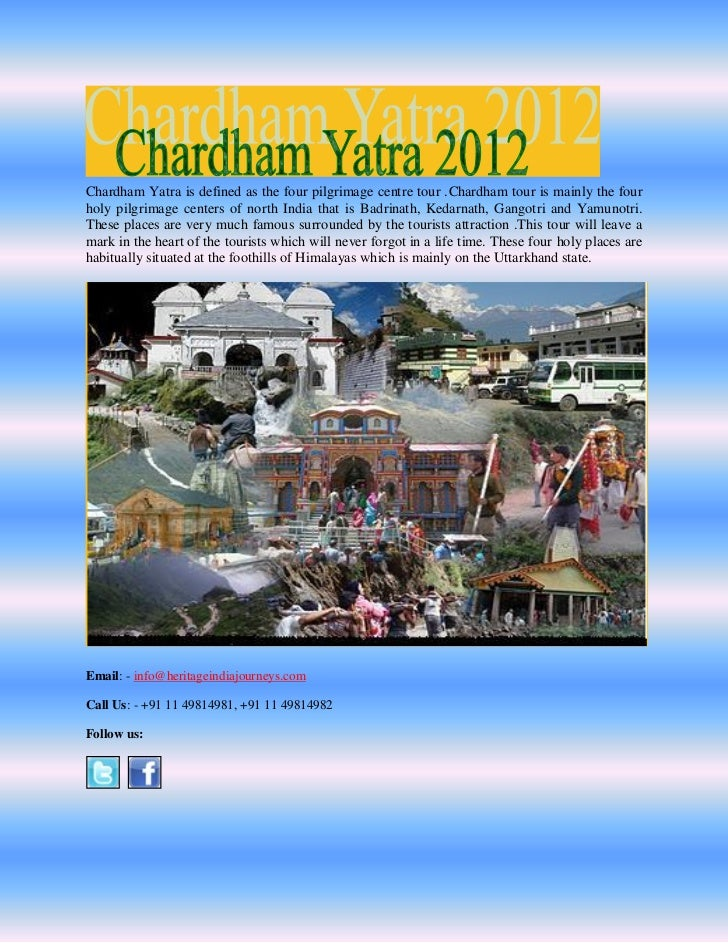 Chardham Yatra is defined as the four pilgrimage centre tour .Chardham tour is mainly the fourholy pilgrimage centers of n...