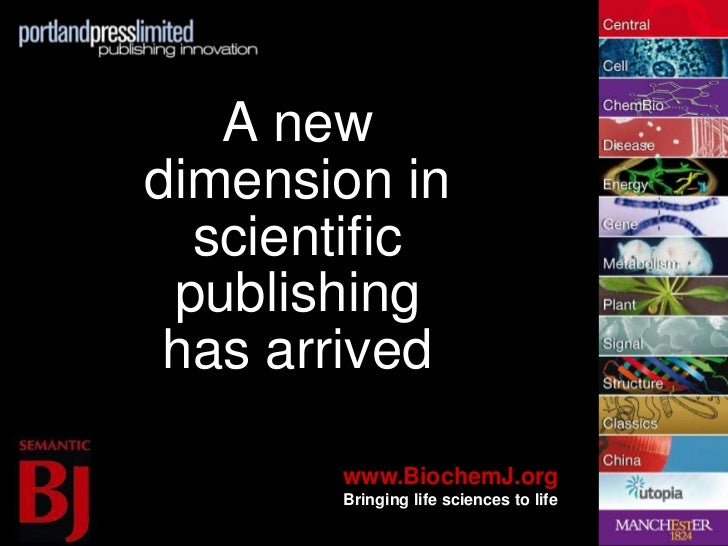 A newdimension in  scientific publishing has arrived       www.BiochemJ.org       Bringing life sciences to life