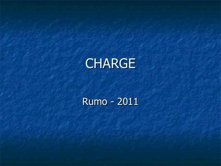 CHARGE Rumo - 2011