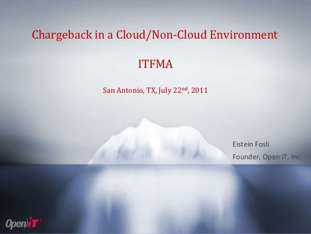 Chargeback in a Cloud/Non-Cloud Environment                                                       ITFMA                   ...