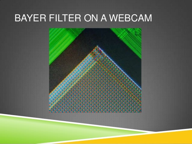 BAYER FILTER ON A WEBCAM