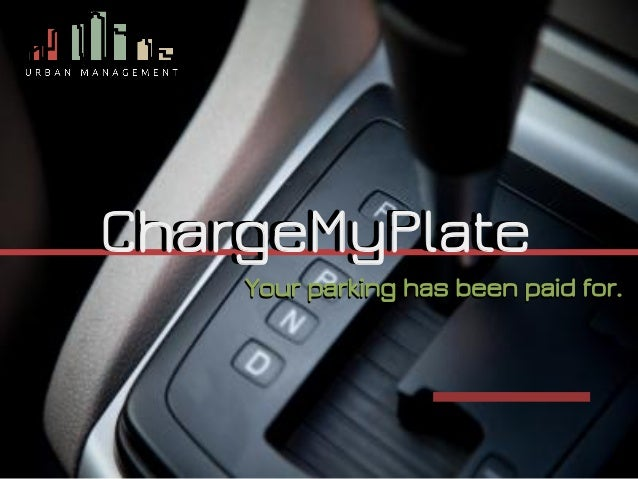 ChargeMyPlate Your parking has been paid for. ChargeMyPlate Your parking has been paid for.