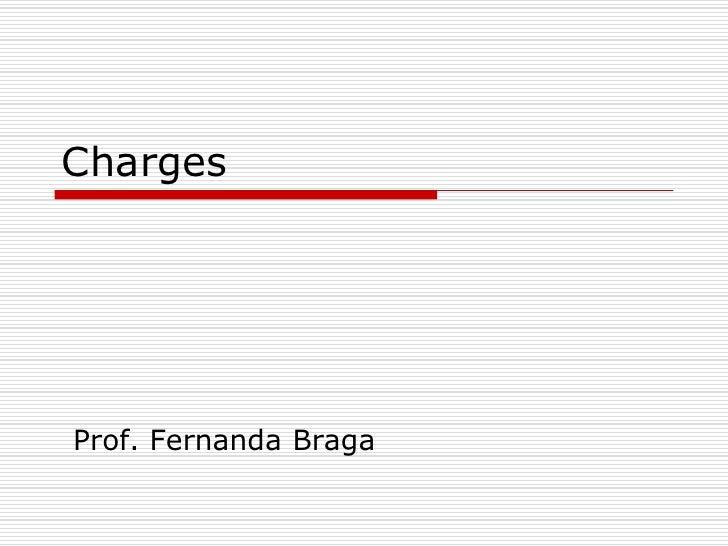 ChargesProf. Fernanda Braga