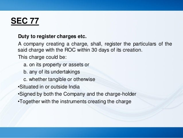 registration of charges The registration of charges is not optional charges must be registered pursuant  to the provisions of singapore legislation the failure of the.