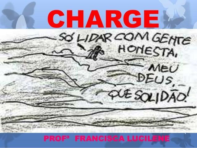 CHARGE  PROFª FRANCISCA LUCILENE