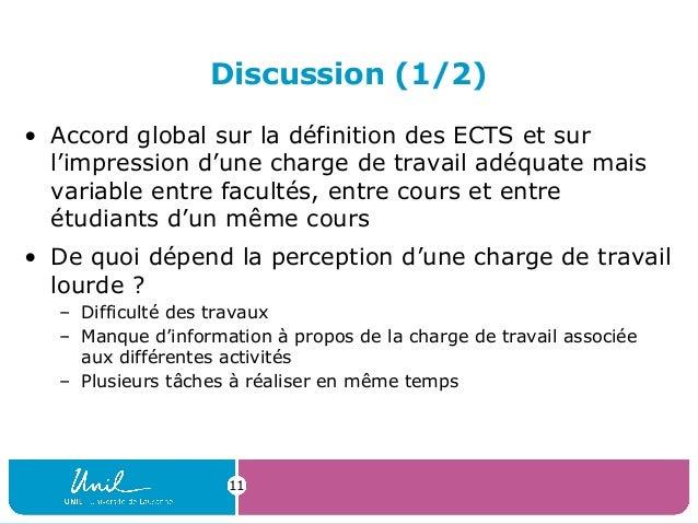 Discussion (1/2)• Accord global sur la définition des ECTS et surl'impression d'une charge de travail adéquate maisvariabl...