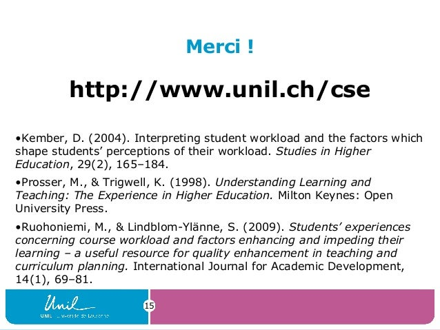 Merci !http://www.unil.ch/cse•Kember, D. (2004). Interpreting student workload and the factors whichshape students' percep...