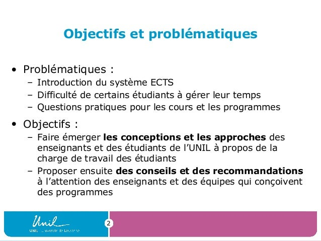 2Objectifs et problématiques• Problématiques :– Introduction du système ECTS– Difficulté de certains étudiants à gérer leu...