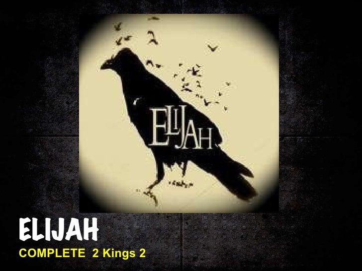 ELIJAH COMPLETE  2 Kings 2