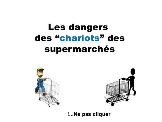 """Les dangers des """"chariots"""" des supermarchés Ne pas cliquer!..."""