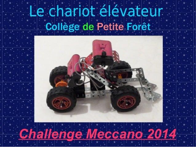 Le chariot élévateur Collège de Petite Forêt Challenge Meccano 2014