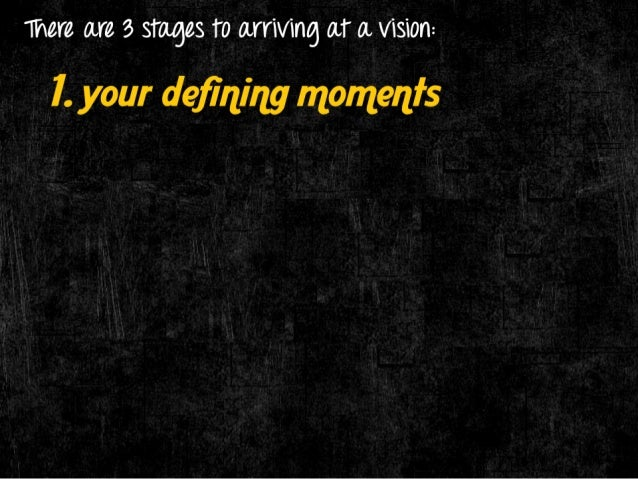 there are 3 stages T0 0.1111/111% 01 0. Vi31011=  l.  your defining momenfs  That is when you realize you're on  something ...