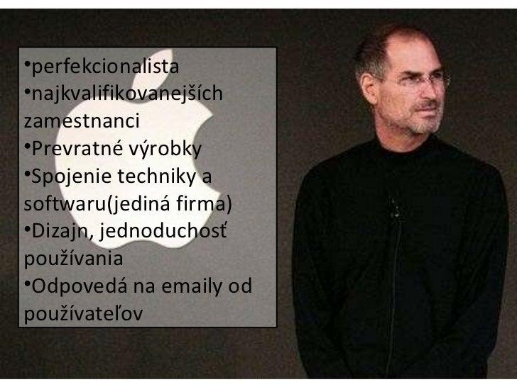 Steve Jobs <ul><li>Výkonný riaditeľ Apple </li></ul><ul><li>V 20. rokoch založil Apple computers </li></ul><ul><li>Hit App...