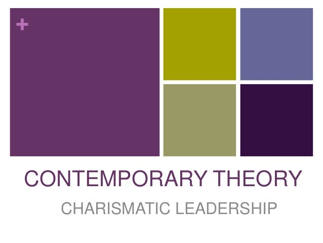 +CONTEMPORARY THEORY    CHARISMATIC LEADERSHIP