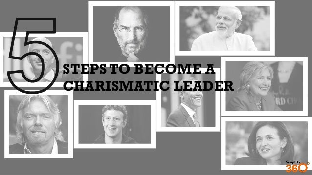 STEPS TO BECOME A CHARISMATIC LEADER