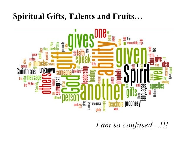 Spiritual Gifts, Talents and Fruits
