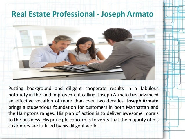 Real Estate Professional - Joseph Armato Putting background and diligent cooperate results in a fabulous notoriety in the ...